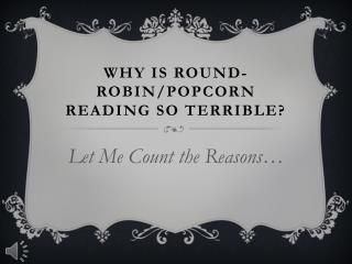 Why is Round-Robin/Popcorn Reading So Terrible?