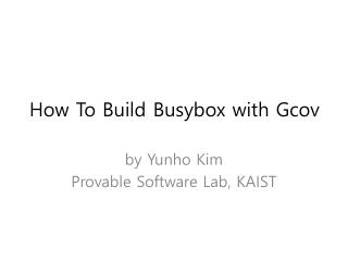 How To Build  Busybox  with  G cov