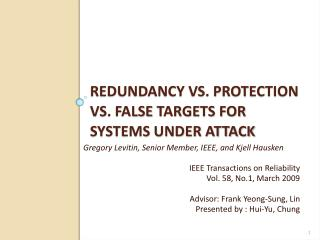 Redundancy vs. Protection vs. False  Targets for  Systems Under Attack