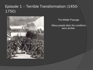 Episode 1 – Terrible Transformation (1450-1750)