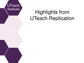 Highlights from UTeach Replication