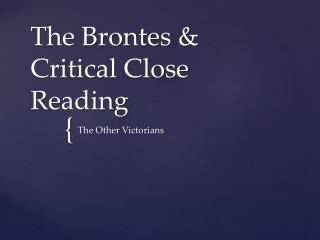 The  Brontes & Critical Close Reading