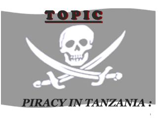 PIRACY IN TANZANIA :