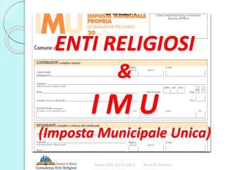 ENTI RELIGIOSI & I M U (Imposta Municipale Unica)