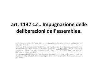 art. 1137  c.c .. Impugnazione delle deliberazioni dell'assemblea.