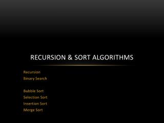 Recursion & Sort Algorithms