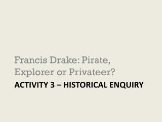Activity 3 – Historical Enquiry