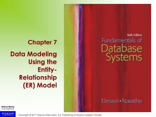 Chapter 7 Data Modeling Using the Entity-Relationship (ER) Model