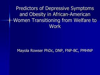 Predictors of Depressive Symptoms and Obesity in African-American Women Transitioning from Welfare to Work