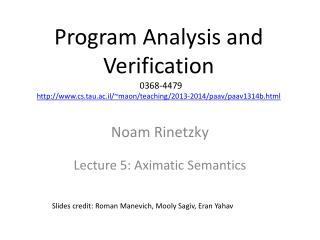 Noam Rinetzky Lecture  5:  Aximatic  Semantics
