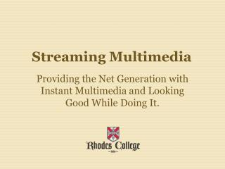 Streaming Multimedia