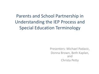 Presenters: Michael Padavic, Donna Brown, Beth Kaplan, and Christa Petty