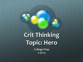 Crit  Thinking Topic: Hero