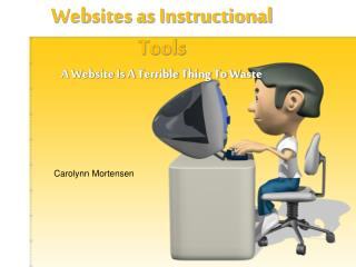 Websites as Instructional Tools A Website Is A Terrible Thing To Waste