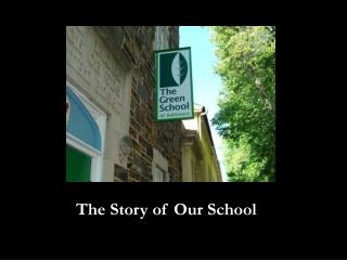 The Story of Our School