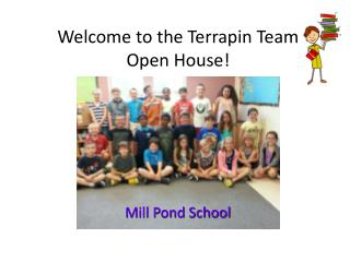 Welcome to the Terrapin Team Open House!