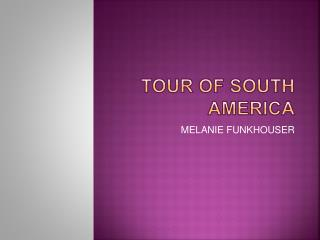 TOUR OF SOUTH AMERICA