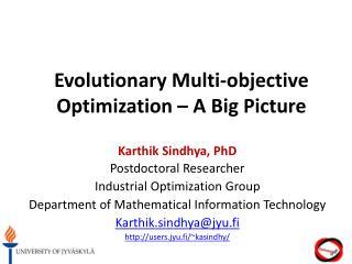 Evolutionary Multi-objective Optimization  – A Big  Picture