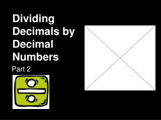 Dividing  Decimals  by Decimal  Numbers