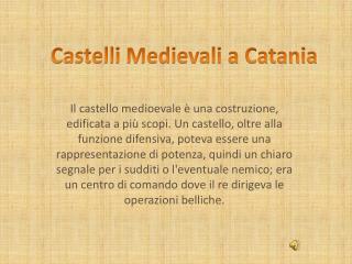 Castelli Medievali a Catania