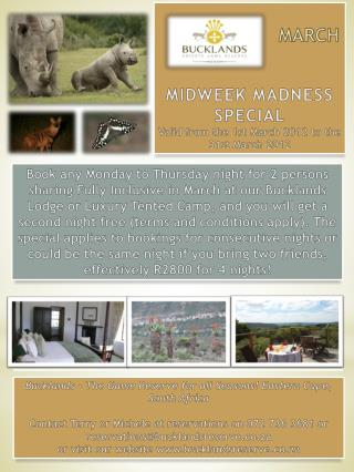 MARCH MIDWEEK  MADNESS SPECIAL  Valid  from the 1st  March  2012 to the  31st March  2012