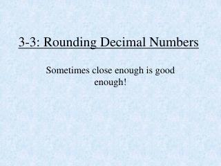 3-3: Rounding  Decimal Numbers