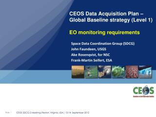 CEOS Data Acquisition Plan – Global Baseline strategy (Level 1)  EO monitoring requirements