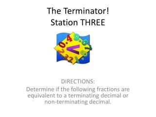 The Terminator! Station THREE