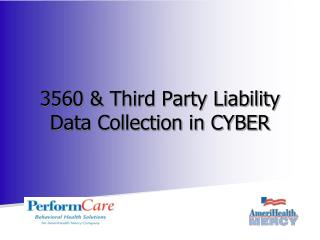 3560 & Third Party Liability Data Collection in CYBER