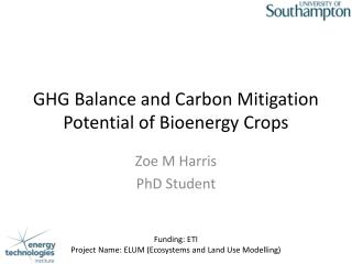 GHG Balance  and Carbon  M itigation  P otential of  B ioenergy  C rops