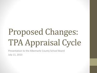 Proposed Changes:  TPA Appraisal Cycle