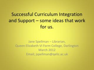 Successful Curriculum Integration and Support – some ideas that work for us.
