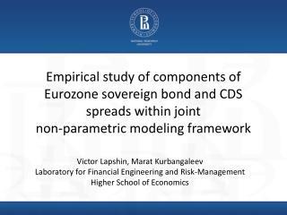 Victor  Lapshin ,  Marat  Kurbangaleev Laboratory for Financial Engineering and Risk-Management