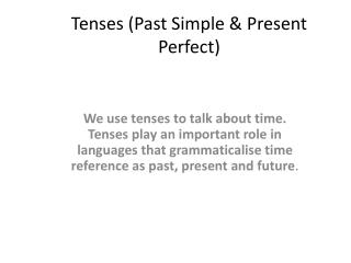 Tenses (Past Simple & Present Perfect)
