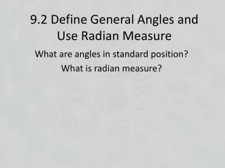 9.2 Define General Angles and Use Radian Measure