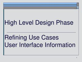 High Level Design Phase Refining Use Cases  User Interface Information