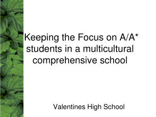Keeping the Focus on A/A* students in a multicultural comprehensive school