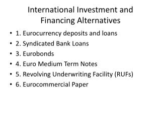 International Investment and Financing Alternatives