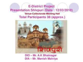 E-District Project Presentation Shivpuri Date : 12