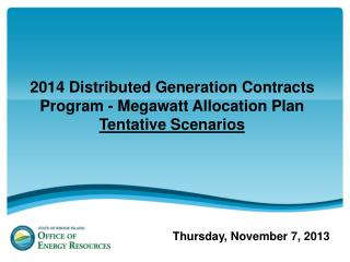2014 Distributed Generation Contracts Program - Megawatt Allocation Plan  Tentative Scenarios