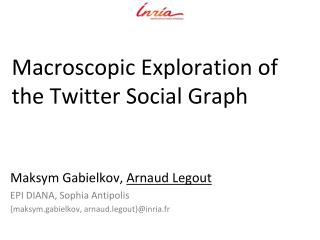 M acroscopic  Exploration of the Twitter Social Graph