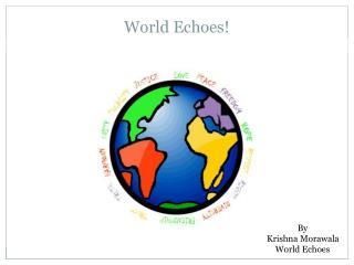 World Echoes!