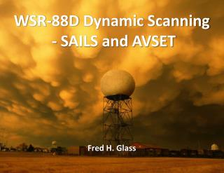 W SR ‐ 88D  Dynamic Scanning  - SAILS and AVSET