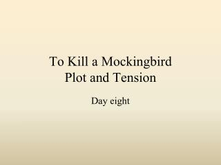 To Kill a Mockingbird Plot and Tension