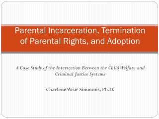 Parental Incarceration, Termination of Parental Rights, and Adoption