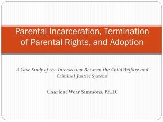 Parental Incarceration, Termination of Parental Rights, and Adoption