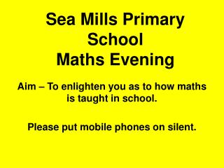 Sea Mills Primary School Maths Evening