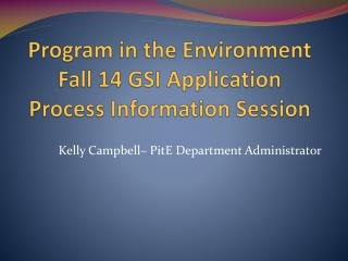 Program in the Environment Fall 14 GSI Application Process Information Session