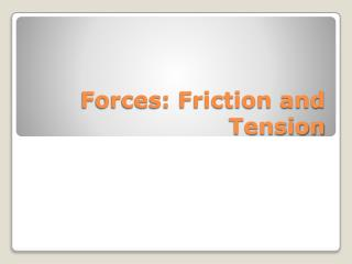 Forces: Friction and Tension