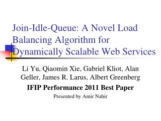 Join-Idle-Queue: A Novel Load Balancing Algorithm for Dynamically Scalable Web Services